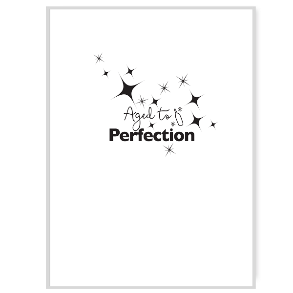 Aged to Perfection Greetings Card Inside Message
